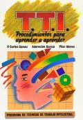 Programa de técnicas de trabajo intelectual ( TTI ). Procedimientos para aprender a aprender. Manual del profesor.