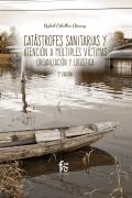 Catástrofes sanitarias y atención a múltiples victimas, organización y logística