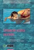 Estimulación acuática para bebés. Actividades acuáticas para el primer año de vida.