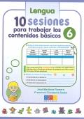 Matemáticas y lengua. 10 sesiones para trabajar los contenidos básicos 6.