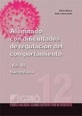 Alumnado con dificultades de regulación del comportamiento. Volumen 2. Secundaria.