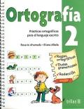 Ortografía 2. Prácticas ortográficas para el lenguaje escrito.