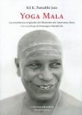 Yoga Mala. Las enseñanzas originales del Maestro del Ashtanga Yoga.