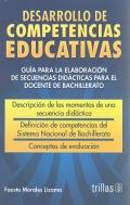 Desarrollo de competencias educativas. Guía para la elaboración de secuencias didácticas para el docente de bachillerato.
