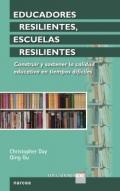 Educadores resilientes, escuelas resilientes. Construir y sostener la calidad educativa en tiempos difíciles