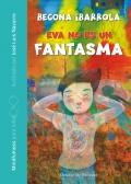 Eva no es un fantasma. Mindfulness para niños