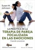 La práctica de la terapia de pareja focalizada en las emociones. Creando conexiones