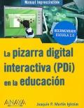 La pizarra digital interactiva ( PDi ) en la educación.