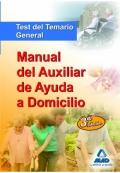 Manual del Auxiliar de Ayuda a Domicilio. Test del temario general.