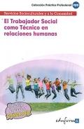 El trabajador social como técnico en relaciones humanas. Servicios socioculturales y a la comunidad.