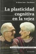 La plasticidad cognitiva en la vejez. Técnicas de evaluación e intervención.