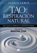 El Tao de la respiración natural. Para la salud, el bienestar y el crecimiento interior.