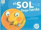 El sol llega tarde. Incluye DVD. Adaptado a la Lengua de Signos Española