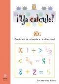 ¡Ya calculo! 6b1. Cuadernos de atención a la diversidad. Multiplicaciones hasta el 5.