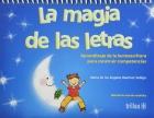 La magia de las letras. El arte de aprender a leer y escribir potenciando el talento lector