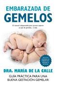 Embarazada de gemelos. Guía práctica para una buena gestación gemelar