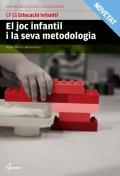 El joc infantil i la seva metodologia. Serveis socioculturals i a la comunitat. CFGS. Educació infantil