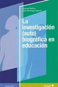La investigación (auto)biográfica en educación