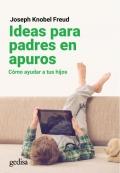 Ideas para padres en apuros. Cómo ayudar a tus hijos