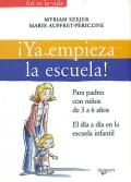 ¡Ya empieza la escuela! Para padres con niños de 3 a 6 años. El día a día en la escuela infantil.
