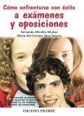 Cómo enfrentarse con éxito a exámenes y oposiciones