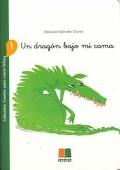 Un dragón bajo mi cama Colección : Cuentos para crecer felices 1