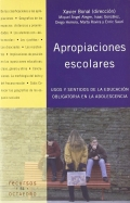 Apropiaciones escolares. Usos y sentidos de la educación obligatoria en la adolescencia.