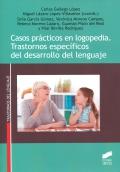 Casos prácticos en logopedia. Trastornos específicos del desarrollo del lenguaje