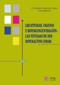 Creatividad, ingenio e hiperconcentración: las ventajas de ser hiperactivo (TDAH)