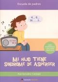 Mi hijo tiene Síndrome de Asperger. Guía psicopedagógica con casos prácticos.