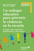 Un enfoque educativo para prevenir la violencia en la escuela. El grupo como espacio de socialización y convivencia