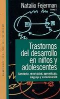 Trastornos del desarrollo en niños y adolescentes. Conducta, motricidad, aprendizaje, lenguaje y comunicación.