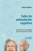 Taller de estimulación cognitiva. Secuencias de actividades para una mente en forma