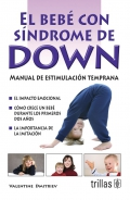 El bebé con síndrome de Down. Manual de estimulación temprana.