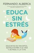 Educa sin estrés. Educar no es tan difícil. Quítale estrés a su vida y, de paso, a la tuya.