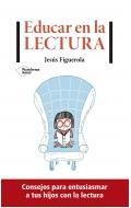 Educar en la lectura. Consejos para entusiasmar a tus hijos con la lectura