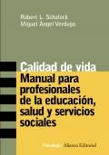 Calidad de Vida. Manual para profesionales de la educación, salud y servicios sociales