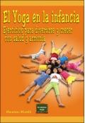 El Yoga en la infancia.Ejercicios para divertirse y crecer con salud y armonía