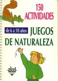 150 actividades de juegos de naturaleza. De 6 a 10 años.