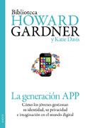 La generación APP. Cómo los jóvenes gestionan su identidad, su privacidad y su imaginación en el mundo digital