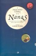 El pequeño libro de las nanas. Las mejores canciones de cuna de la tradición española desde el cancionero popular hasta hoy.