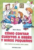 Cómo contar cuentos a bebés y niños pequeños. Ideas creativas con cuentos, rimas y juegos