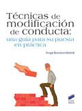 Técnicas de modificación de la conducta. Una guía para su puesta en práctica