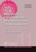 Alumnado con dificultades de regulación del comportamiento. Volumen I. Infantil y primaria