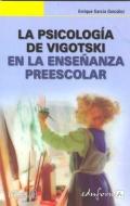 La psicología de Vigotski en la enseñanza preescolar.