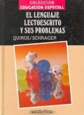 El lenguaje lectoescrito y sus problemas. Colección educación especial.