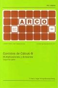 Ejercicios de cálculo 5. Multiplicaciones y divisiones. 2º parte - Arco