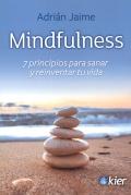 Mindfulness. 7 principios para sanar y reinventar tu vida