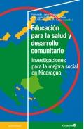 Educación para la salud y desarrollo comunitario. Investigaciones para la mejora social en Nicaragua