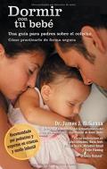Dormir con tu bebé Una guía para padres sobre el colecho. Cómo practicarlo de forma segura